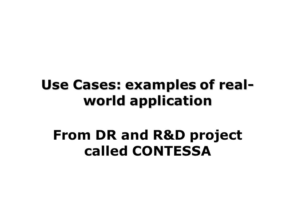 Use Cases: examples of real-world application