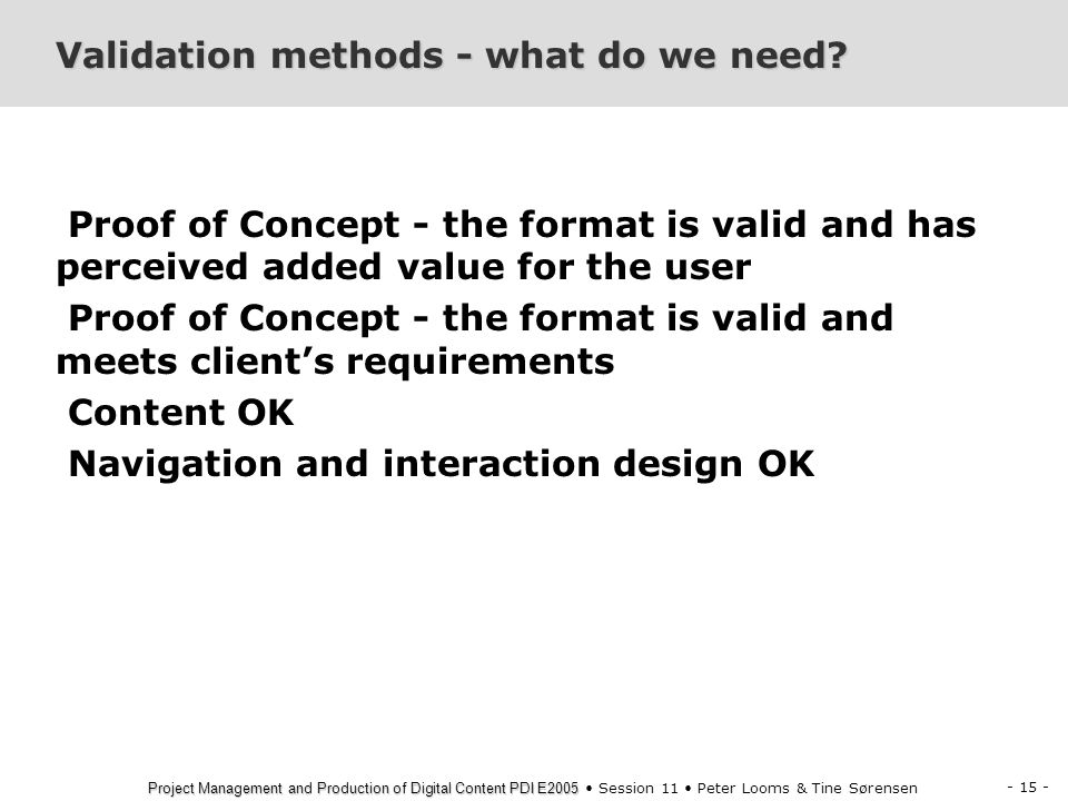 Validation methods - what do we need