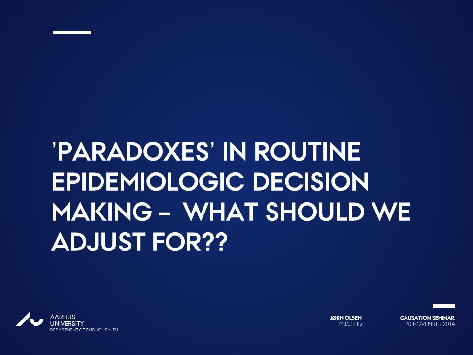 'paradoxes' in routine epidemiologic decision making – what should we adjust for