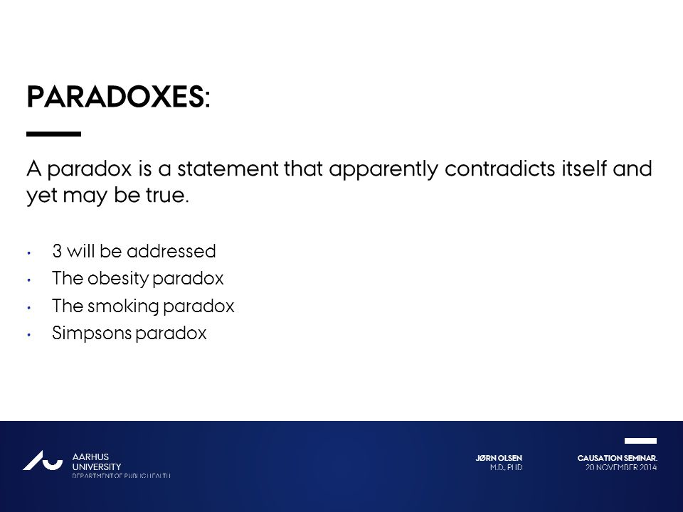 Paradoxes: A paradox is a statement that apparently contradicts itself and yet may be true. 3 will be addressed.