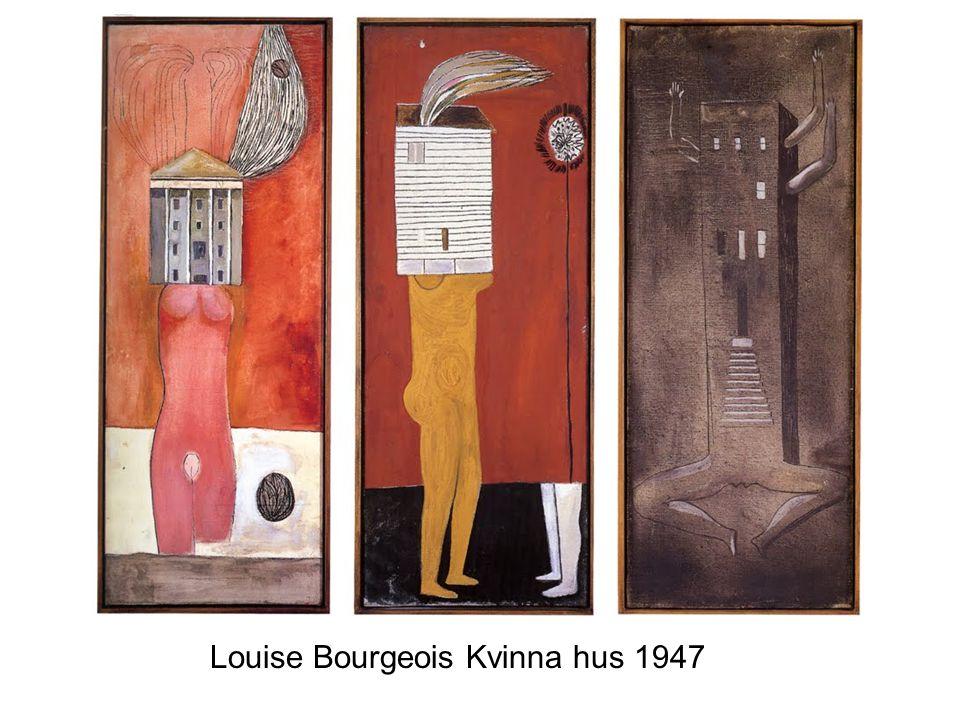 Louise Bourgeois Kvinna hus 1947