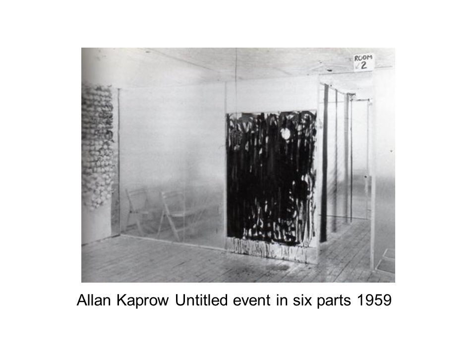 Allan Kaprow Untitled event in six parts 1959