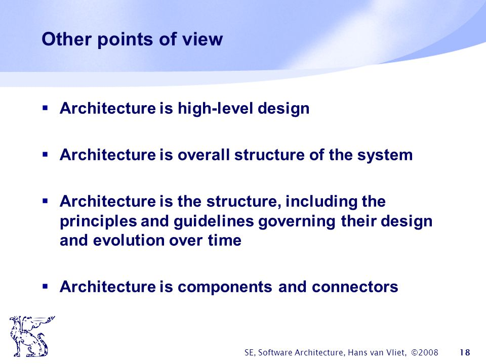 Other points of view Architecture is high-level design