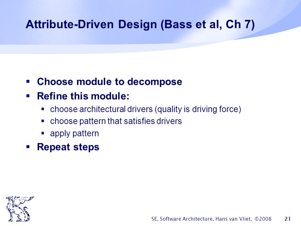 Attribute-Driven Design (Bass et al, Ch 7)
