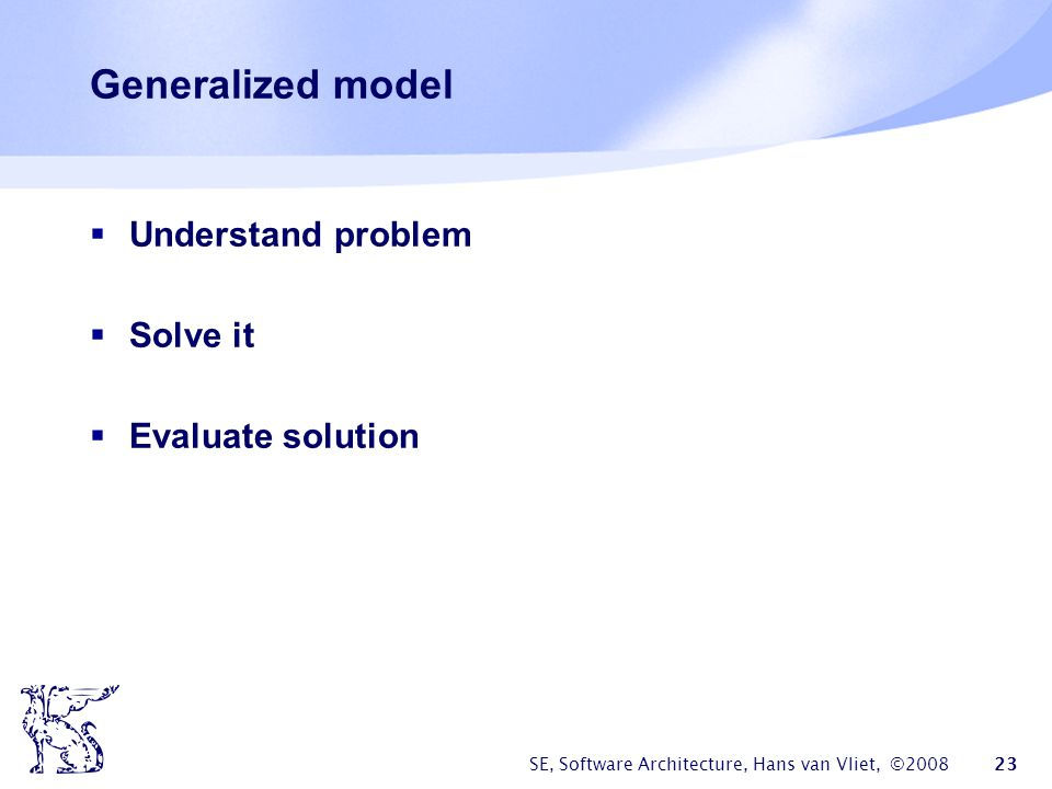 Generalized model Understand problem Solve it Evaluate solution