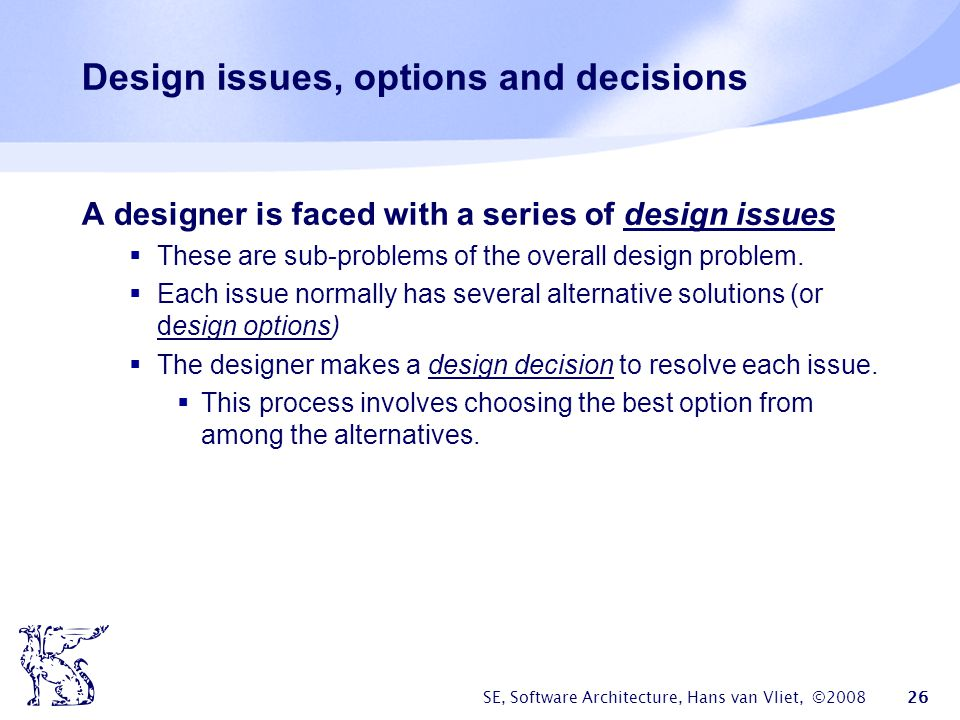 Design issues, options and decisions