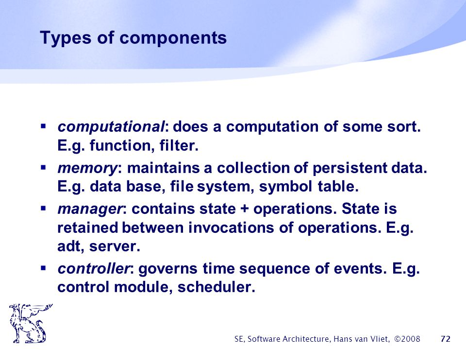 Types of components computational: does a computation of some sort. E.g. function, filter.