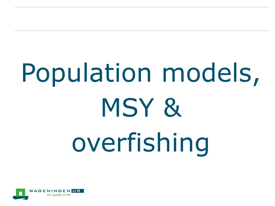 Population models, MSY & overfishing