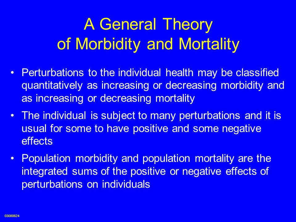 A General Theory of Morbidity and Mortality