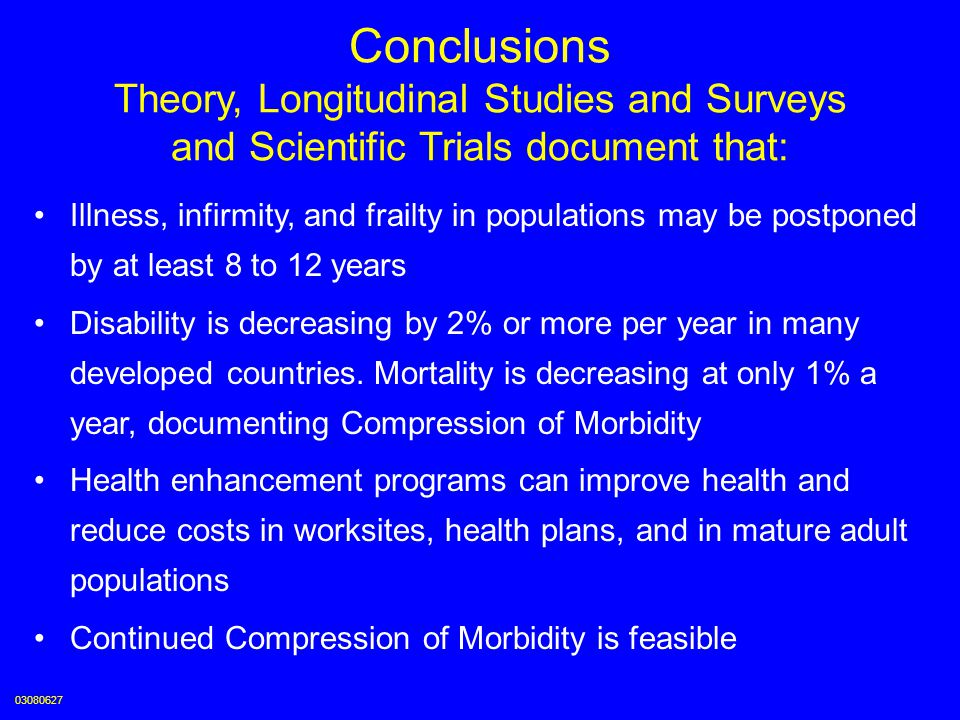 Conclusions Theory, Longitudinal Studies and Surveys and Scientific Trials document that: