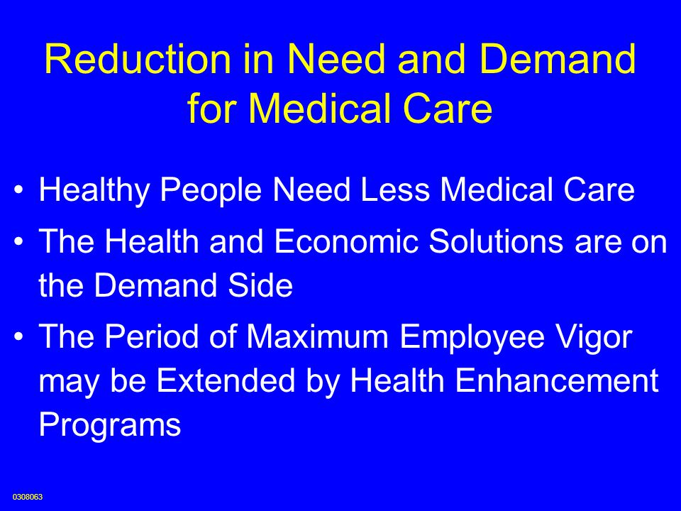 Reduction in Need and Demand for Medical Care