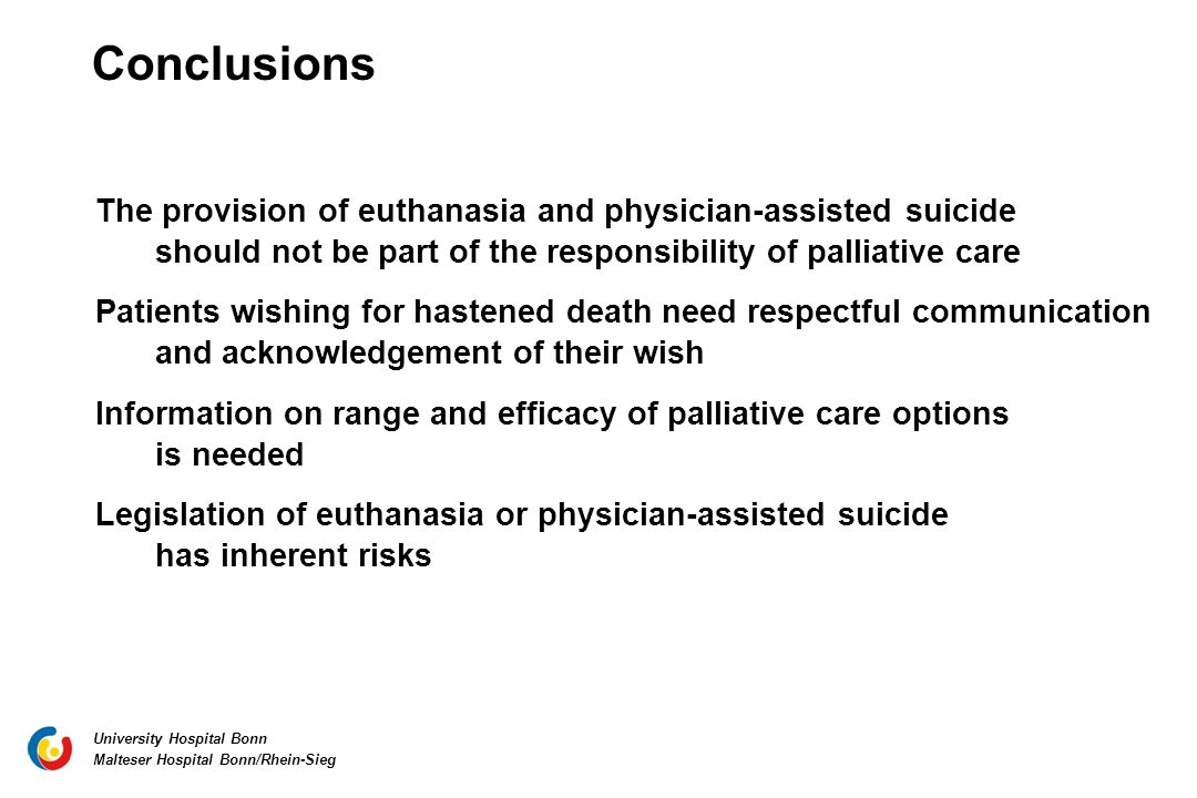 should euthanasia or assisted suicide be - physician assisted suicide should be a choice of the patient in florida there has long been a debate on physician assisted suicide in the state of florida, and in many other us states the government has the burden on whether to pass an initiative on allowing physician assisted suicide.
