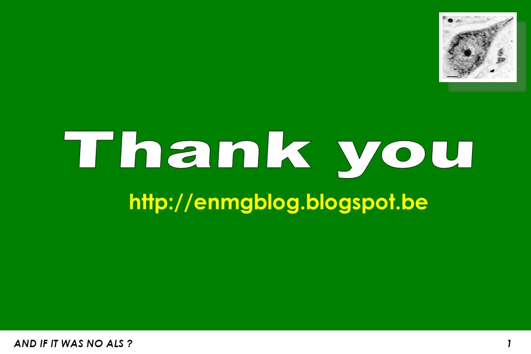 Thank you http://enmgblog.blogspot.be AND IF IT WAS NO ALS 1