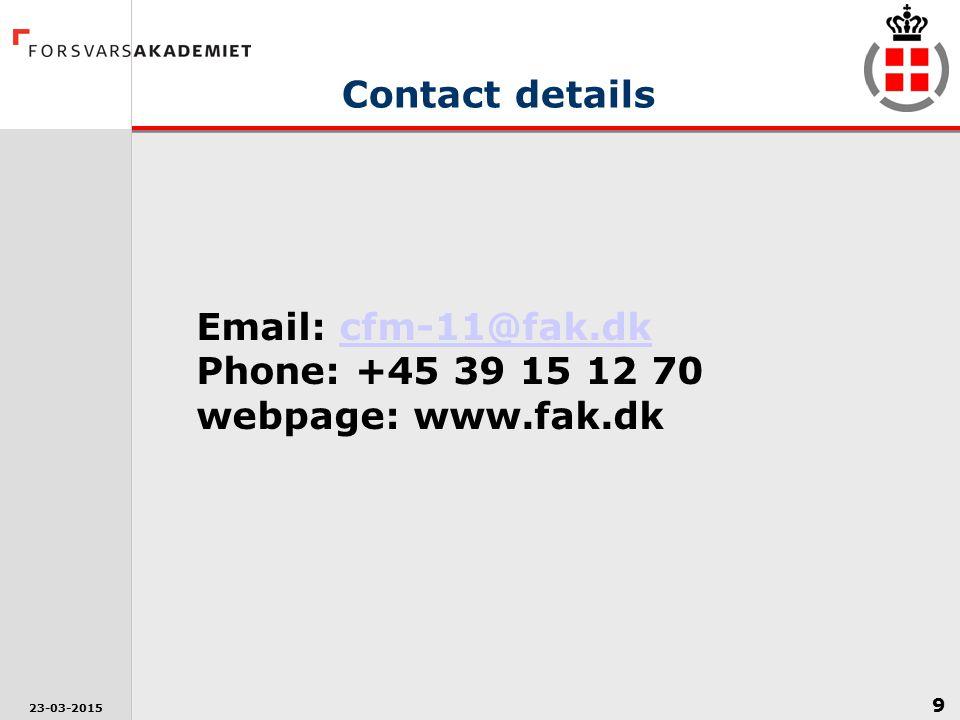 Email: cfm-11@fak.dk Phone: +45 39 15 12 70 webpage: www.fak.dk