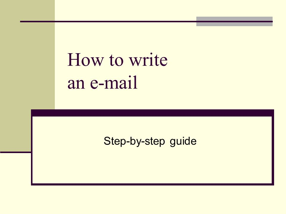 How to write an e-mail Step-by-step guide