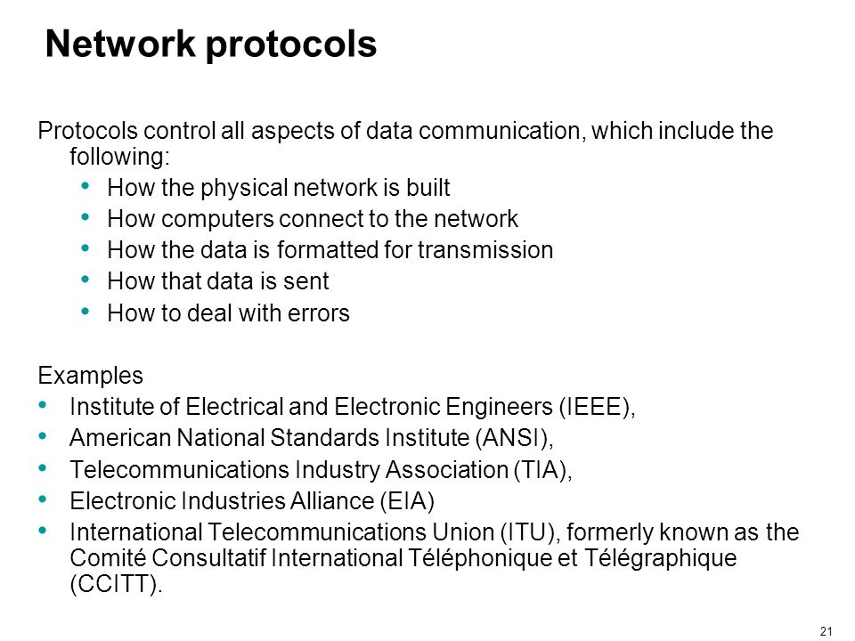 Network protocols Protocols control all aspects of data communication, which include the following: