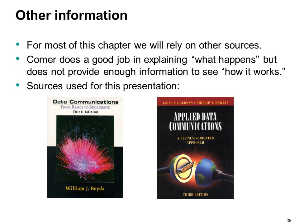 Other information For most of this chapter we will rely on other sources.