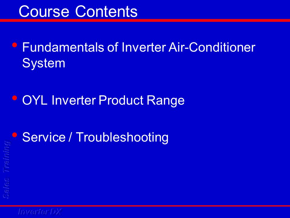 Course Contents Fundamentals of Inverter Air-Conditioner System