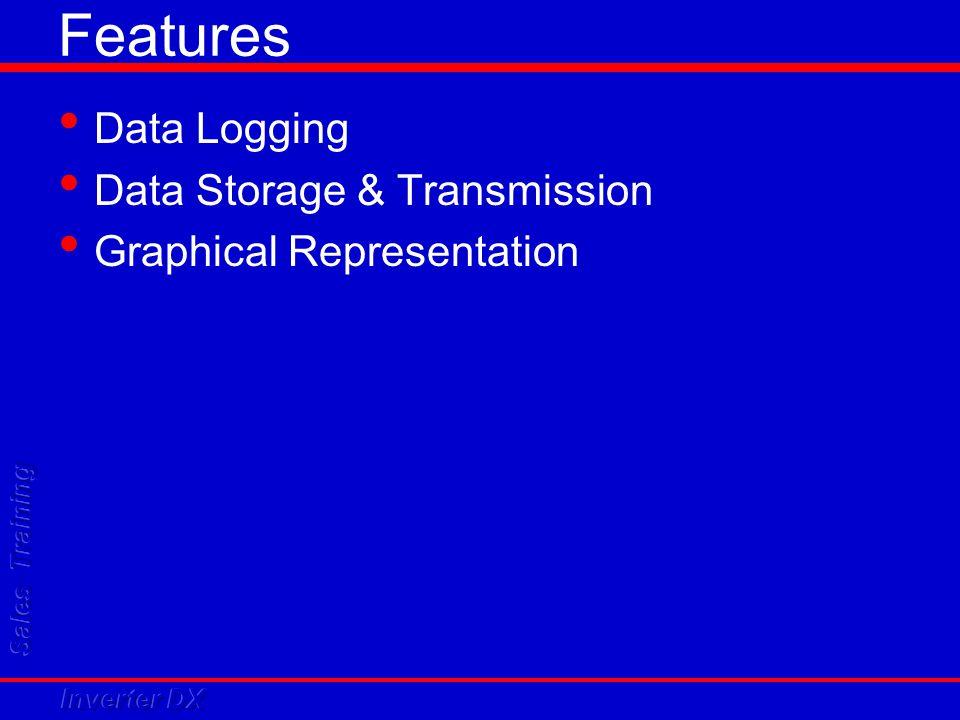 Features Data Logging Data Storage & Transmission
