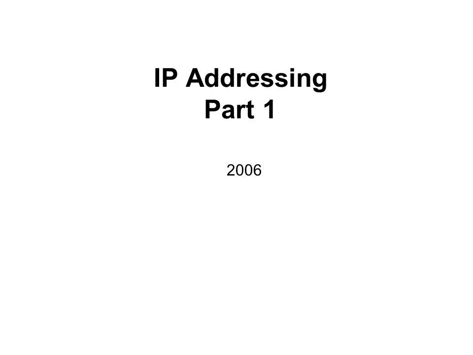 IP Addressing Part 1 2006