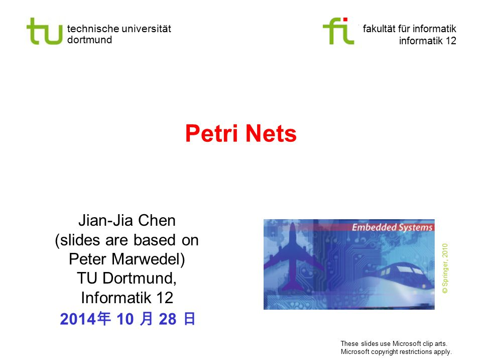 Petri Nets Jian-Jia Chen (slides are based on Peter Marwedel)