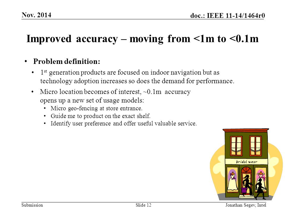 Improved accuracy – moving from <1m to <0.1m