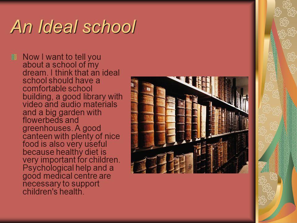 An Ideal school