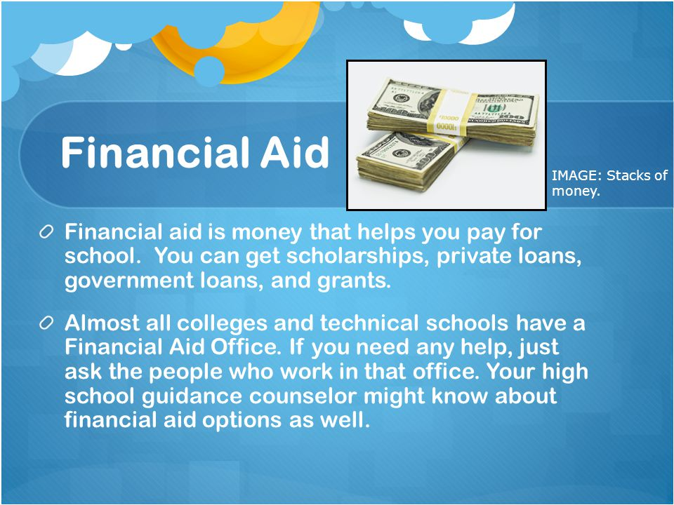 Financial Aid IMAGE: Stacks of money.