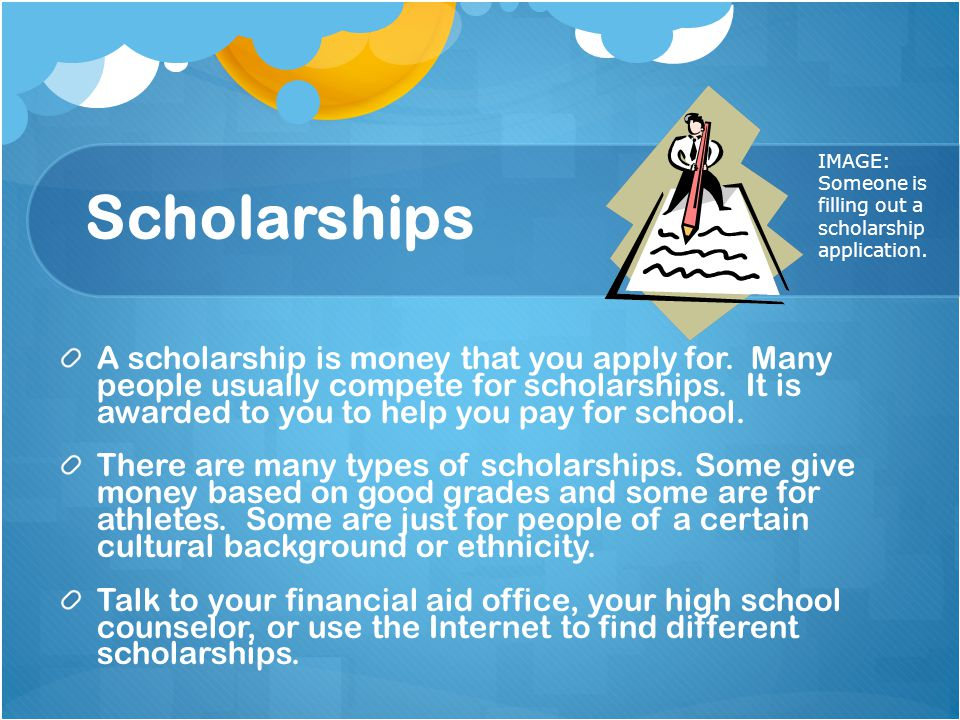 Scholarships IMAGE: Someone is filling out a scholarship application.
