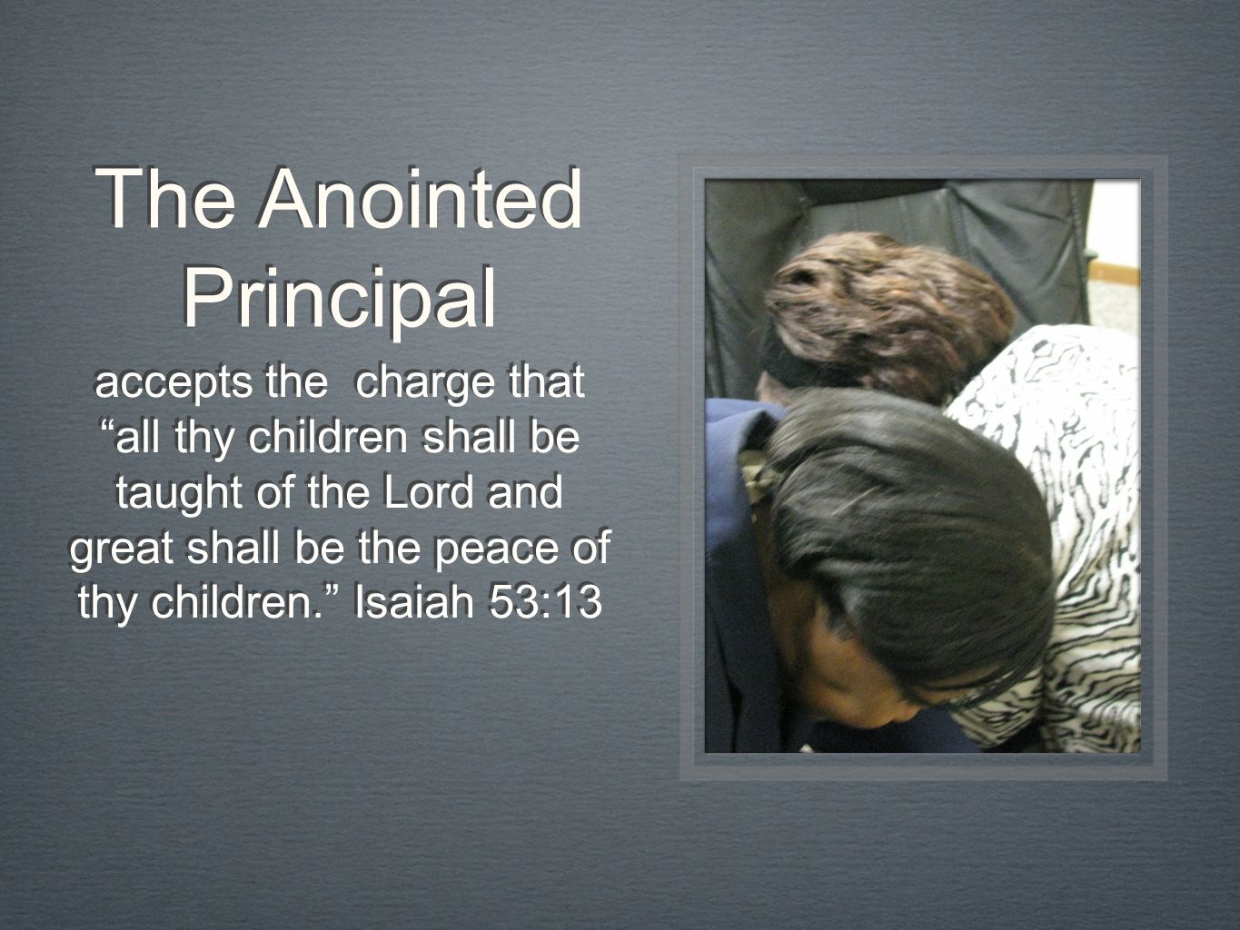 The Anointed Principal