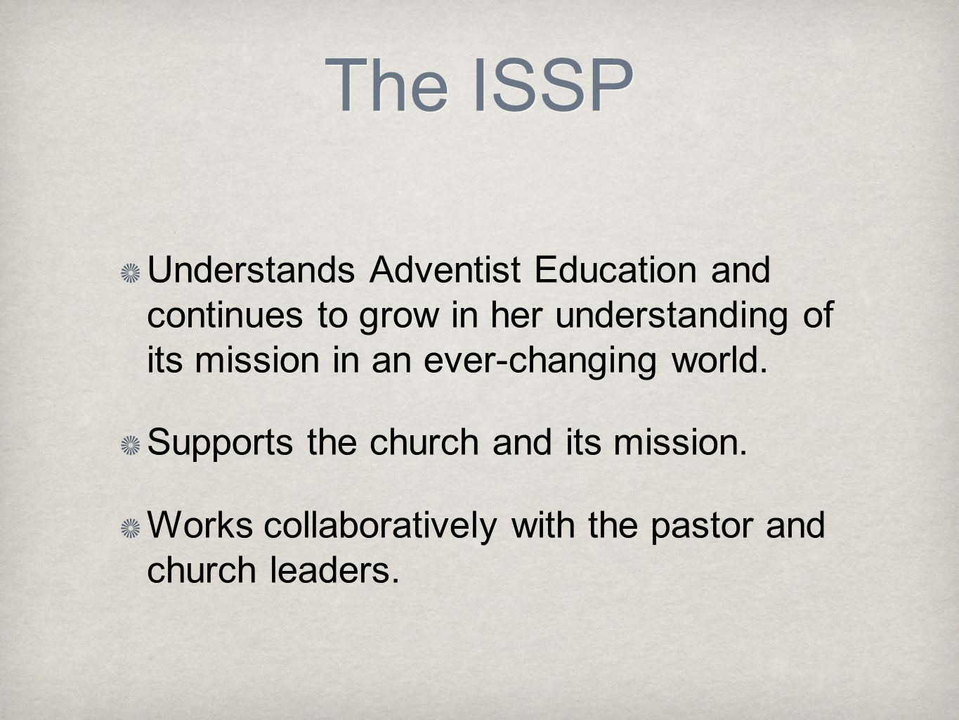 The ISSP Understands Adventist Education and continues to grow in her understanding of its mission in an ever-changing world.