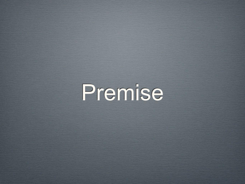 Premise