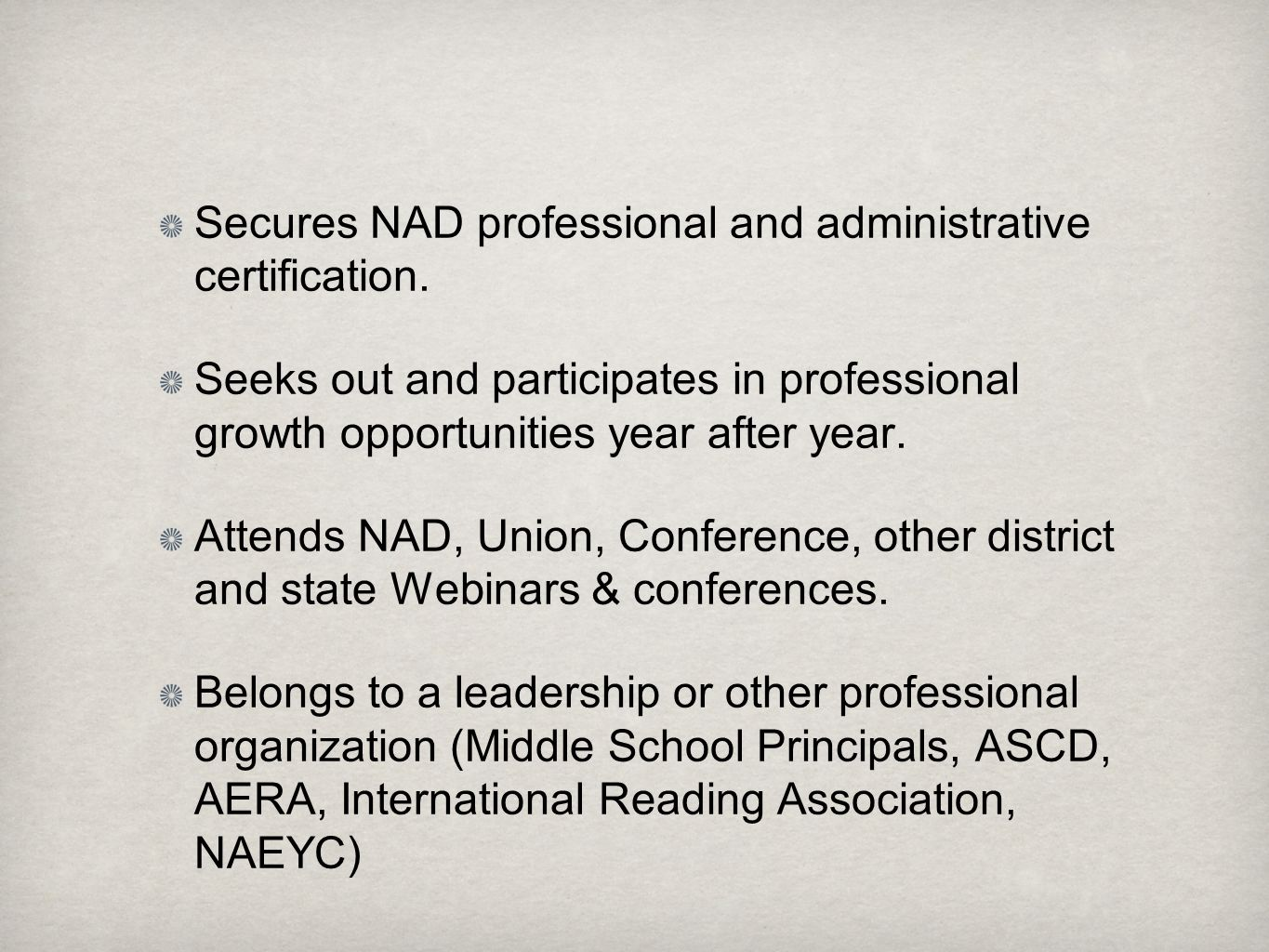 Secures NAD professional and administrative certification.