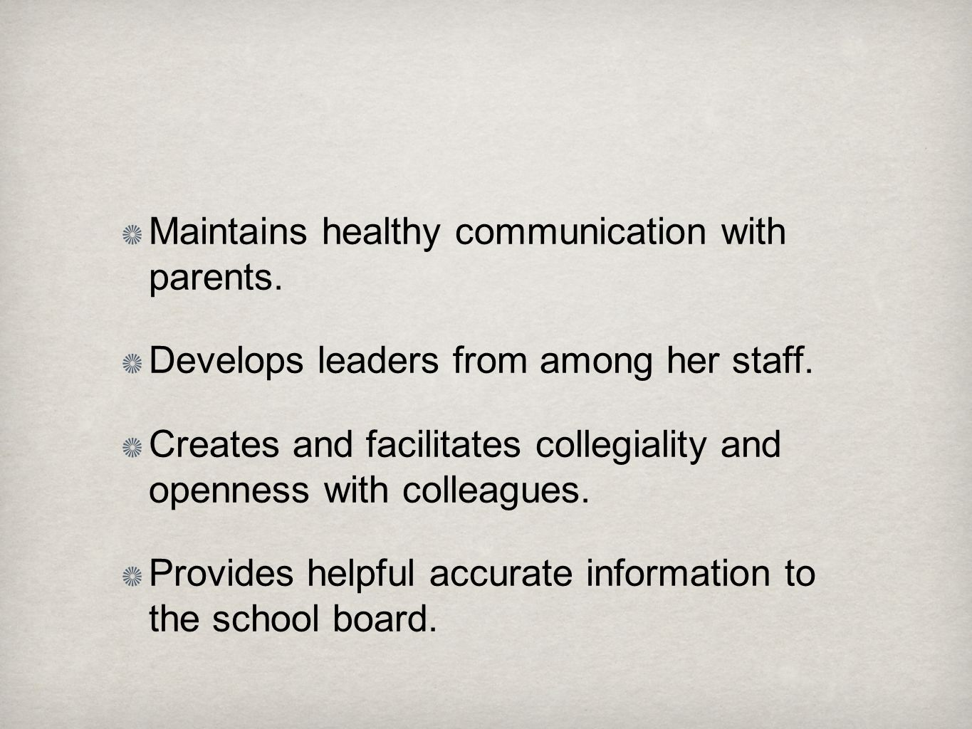 Maintains healthy communication with parents.