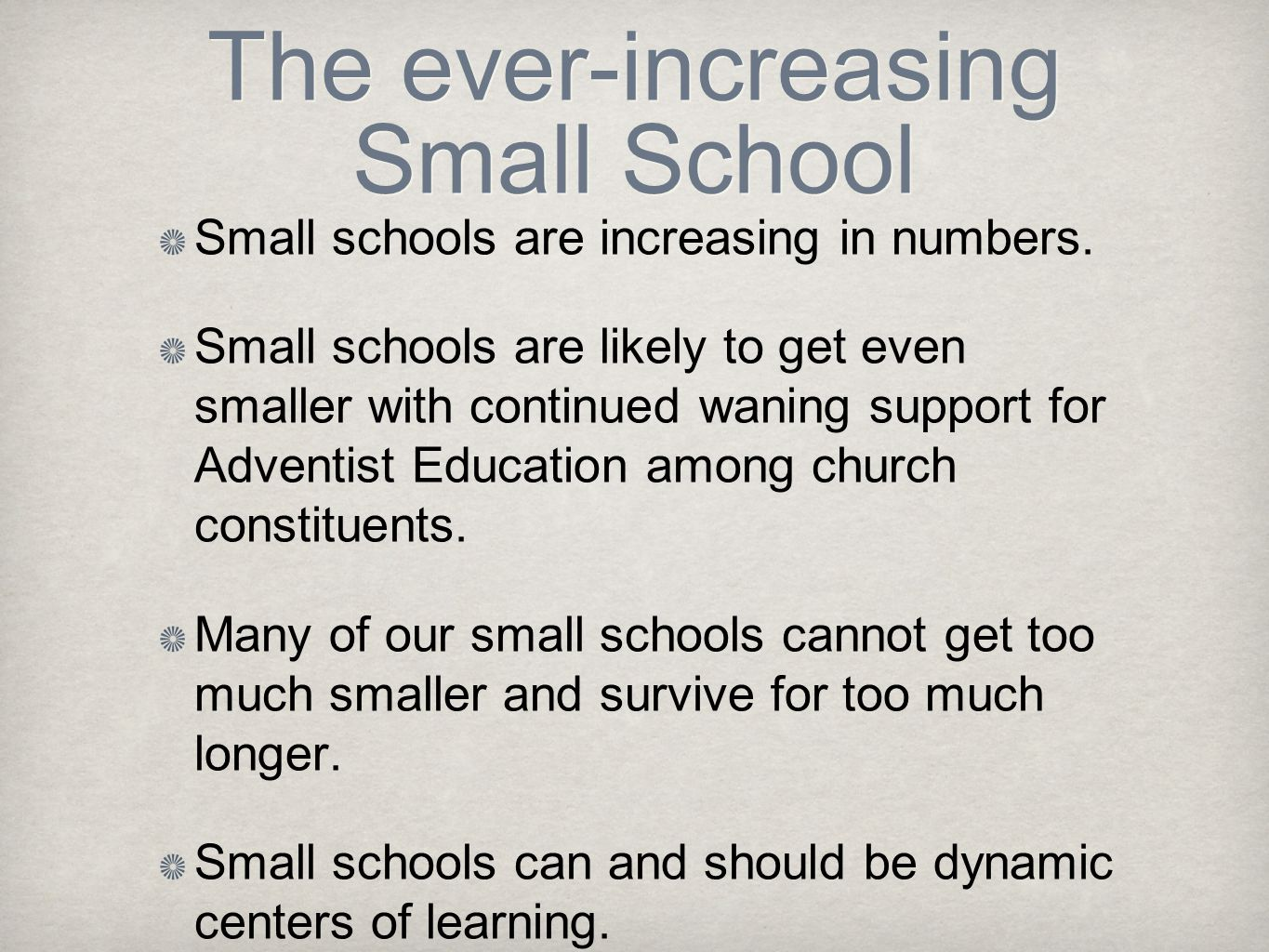 The ever-increasing Small School