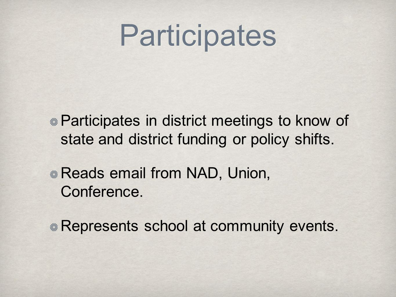 Participates Participates in district meetings to know of state and district funding or policy shifts.