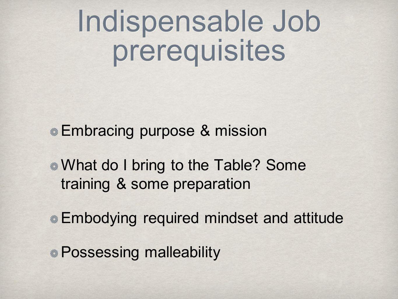 Indispensable Job prerequisites
