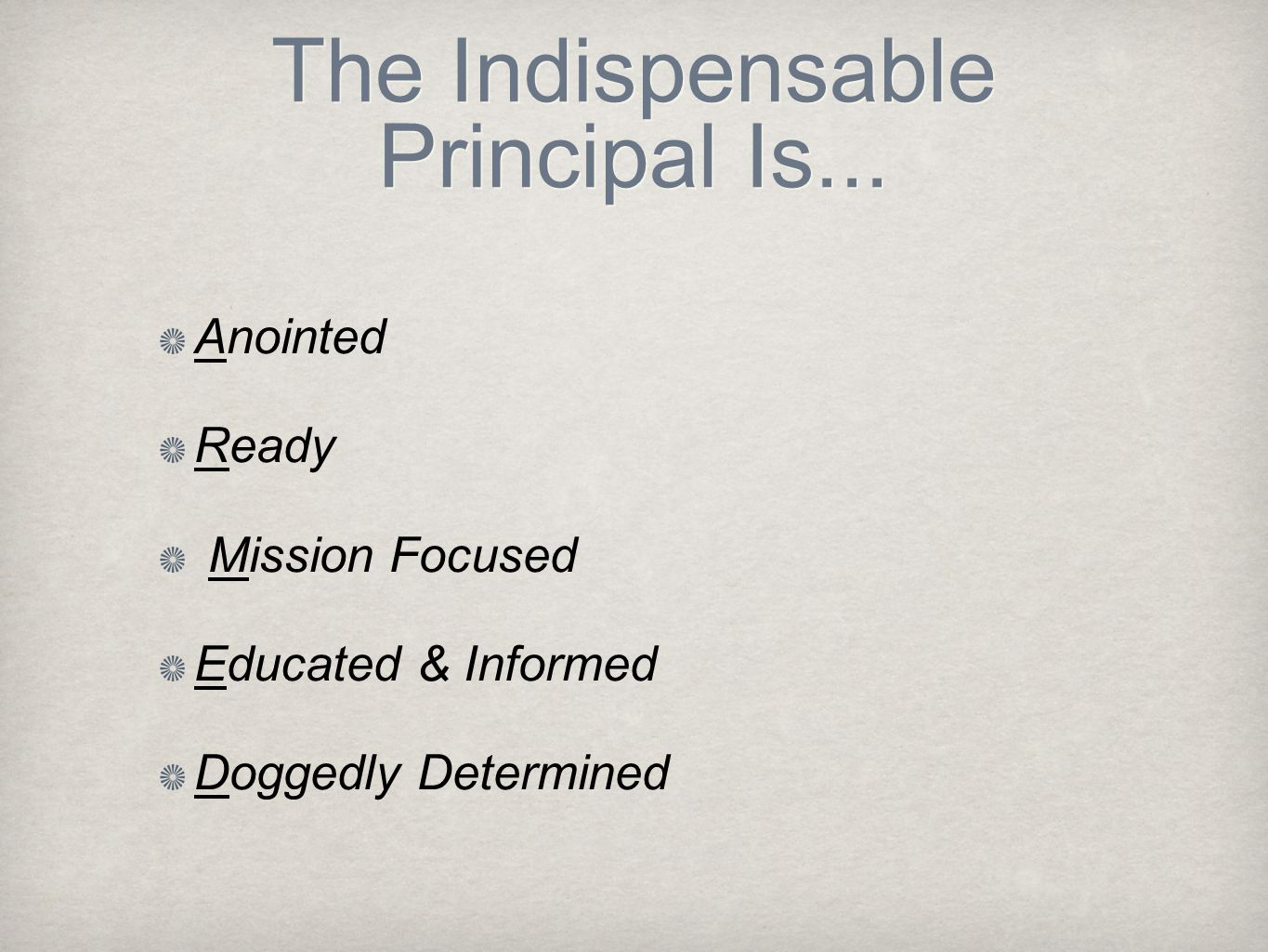 The Indispensable Principal Is...