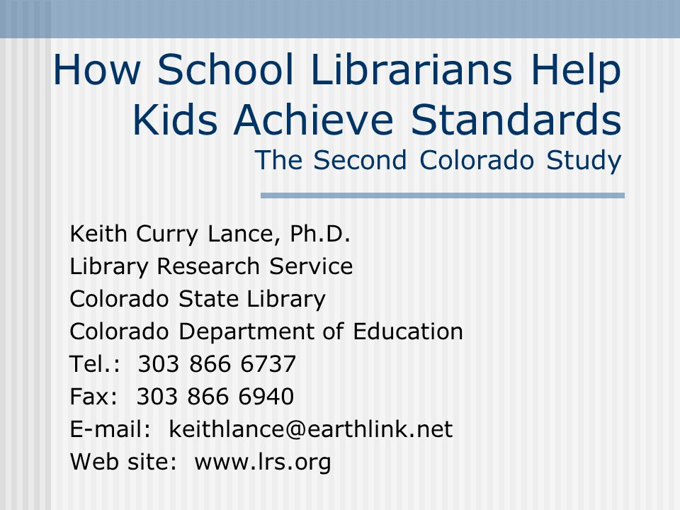 How School Librarians Help Kids Achieve Standards The Second Colorado Study