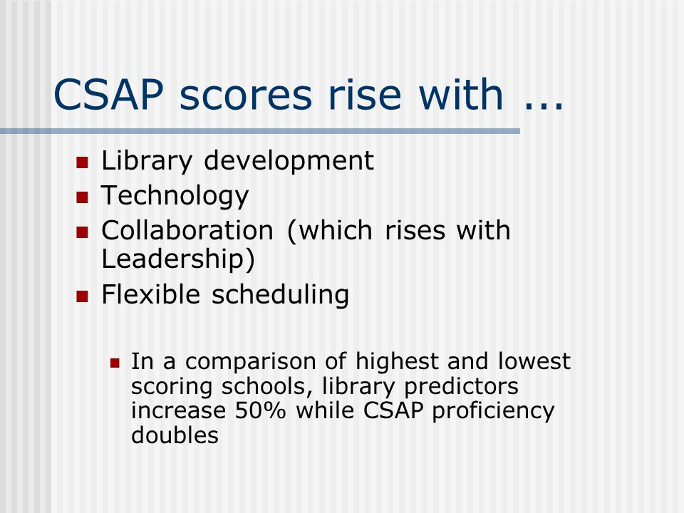 CSAP scores rise with ... Library development Technology