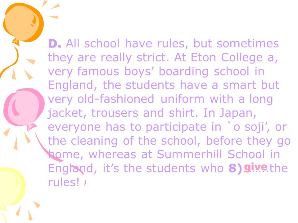 D. All school have rules, but sometimes they are really strict