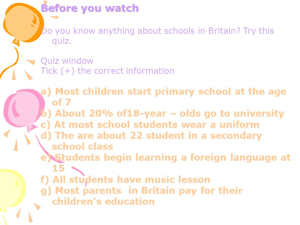 Before you watch a) Most children start primary school at the age of 7