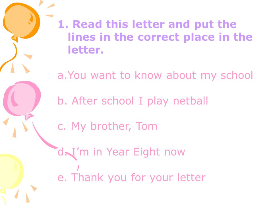 1. Read this letter and put the lines in the correct place in the letter.
