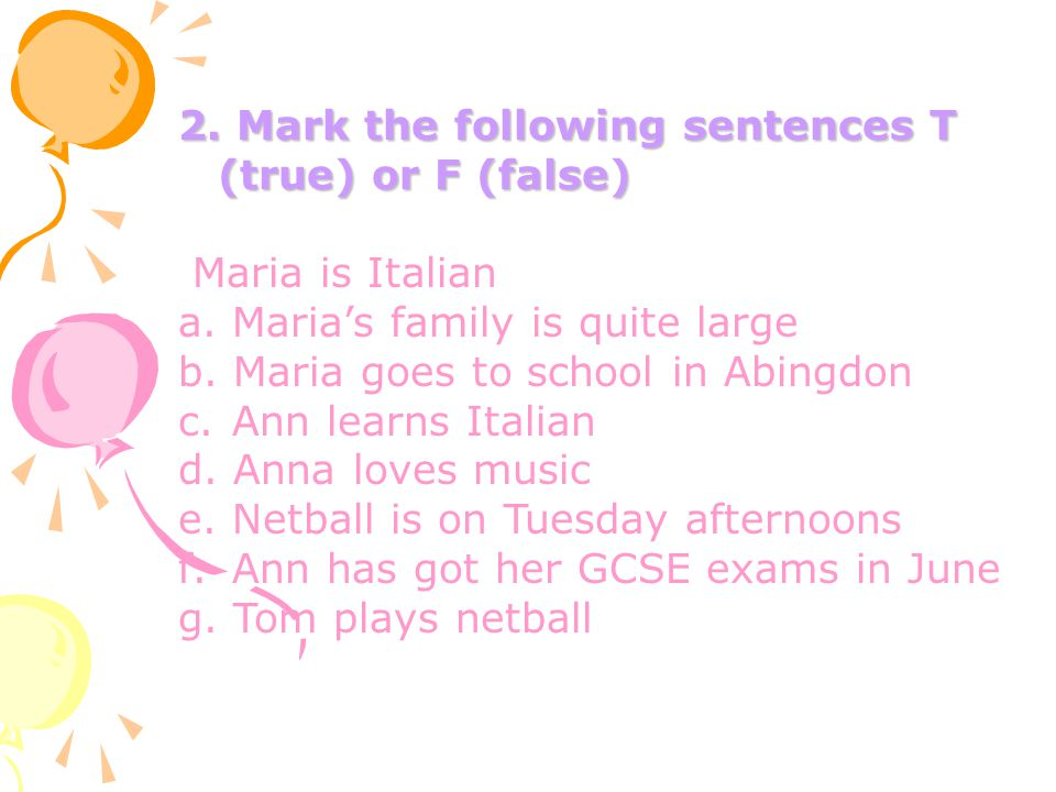 2. Mark the following sentences T (true) or F (false)