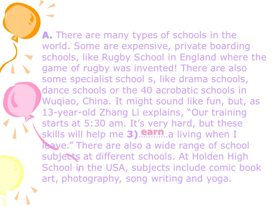 A. There are many types of schools in the world