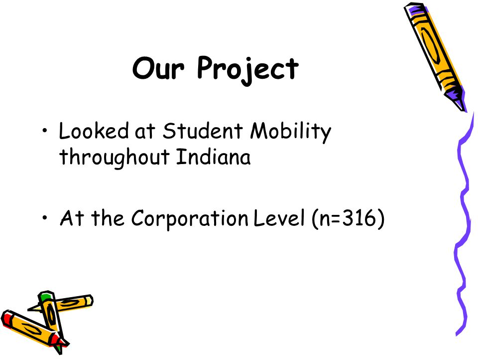 Our Project Looked at Student Mobility throughout Indiana