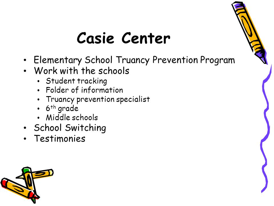Casie Center Elementary School Truancy Prevention Program