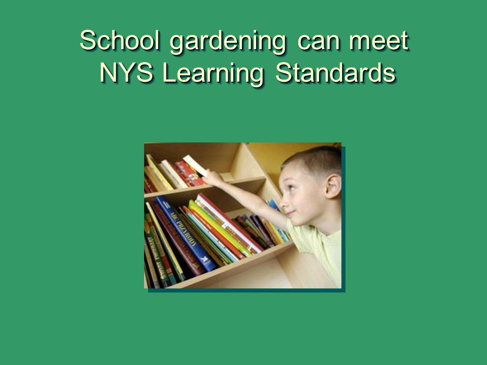 School gardening can meet NYS Learning Standards