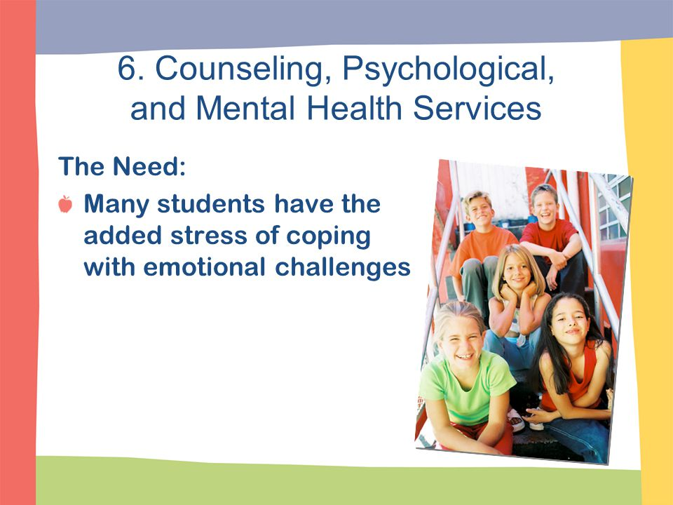 6. Counseling, Psychological, and Mental Health Services