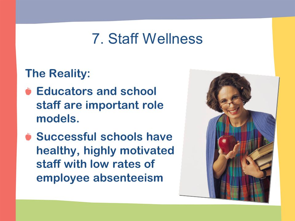 7. Staff Wellness The Reality: